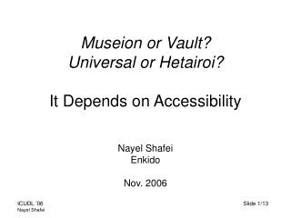 Museion or Vault? Universal or Hetairoi? It Depends on Accessibility