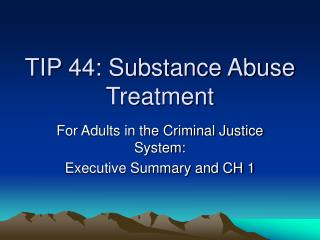 TIP 44: Substance Abuse Treatment