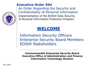 WELCOME Information Security Officers  Enterprise Security Board Members  EO504 Stakeholders