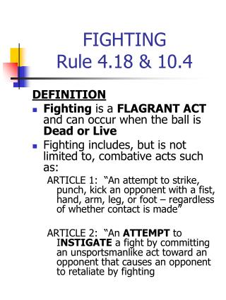 FIGHTING Rule 4.18 & 10.4