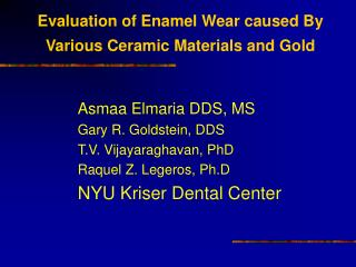 Evaluation of Enamel Wear caused By Various Ceramic Materials and Gold