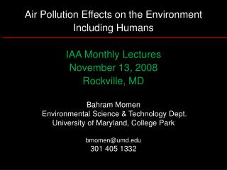Air Pollution Effects on the Environment Including Humans  IAA Monthly Lectures November 13, 2008