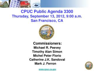 CPUC Public Agenda 3300 Thursday, September 13, 2012, 9:00 a.m. San Francisco, CA