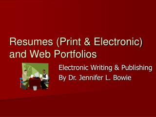 Resumes (Print & Electronic) and Web Portfolios