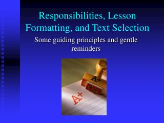 Responsibilities, Lesson Formatting, and Text Selection