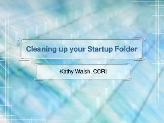 Cleaning up your Startup Folder