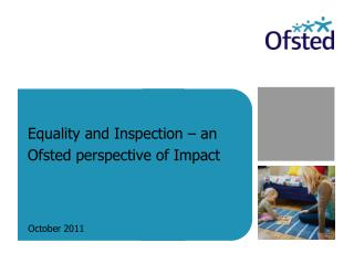 Equality and Inspection – an Ofsted perspective of Impact