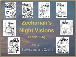 Zechariah's Night Visions (Zech. 1-6)