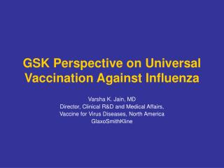GSK Perspective on Universal Vaccination Against Influenza