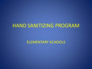 HAND SANITIZING PROGRAM