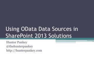 Using OData Data Sources in SharePoint 2013 Solutions