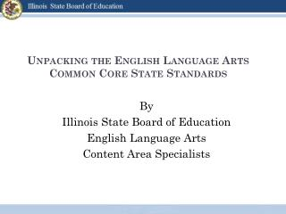 Unpacking the English Language Arts Common Core State Standards