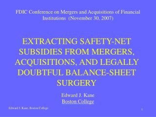 EXTRACTING SAFETY-NET SUBSIDIES FROM MERGERS, ACQUISITIONS, AND LEGALLY DOUBTFUL BALANCE-SHEET SURGERY