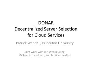 DONAR Decentralized Server Selection for Cloud Services