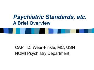Psychiatric Standards, etc. A Brief Overview