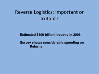 Reverse Logistics: Important or Irritant?