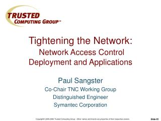Tightening the Network: Network Access Control  Deployment and Applications