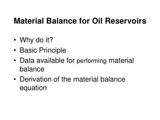 Material Balance for Oil Reservoirs