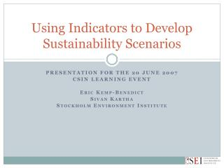 Using Indicators to Develop Sustainability Scenarios