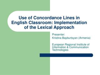 Use of Concordance Lines in English Classroom: Implementation of the Lexical Approach
