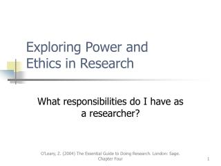 Exploring Power and  Ethics in Research