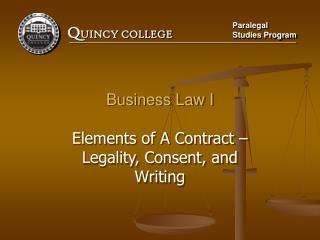 Business Law I Elements of A Contract – Legality, Consent, and Writing