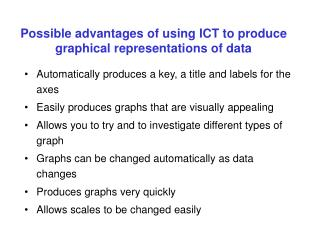 Possible advantages of using ICT to produce graphical representations of data