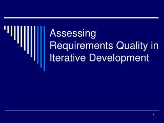 Assessing Requirements Quality in Iterative Development