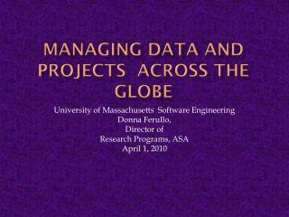 Managing Data and Projects  Across the Globe