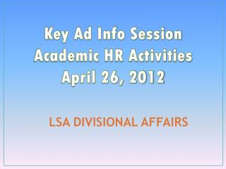 Key Ad Info Session Academic HR Activities April 26, 2012