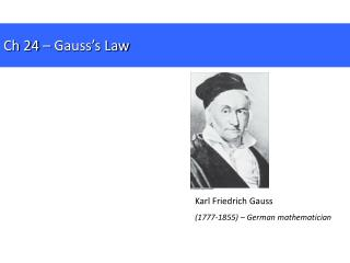 Karl Friedrich Gauss (1777-1855) – German mathematician