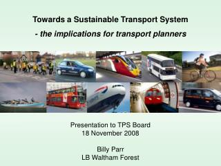 Towards a Sustainable Transport System  - the implications for transport planners