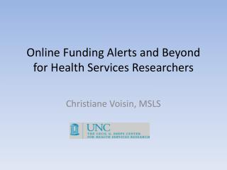Online Funding Alerts and Beyond  for Health Services Researchers