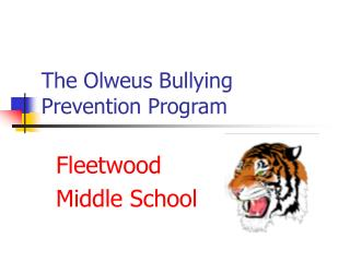 The Olweus Bullying Prevention Program