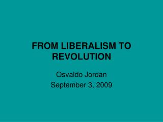 FROM LIBERALISM TO REVOLUTION