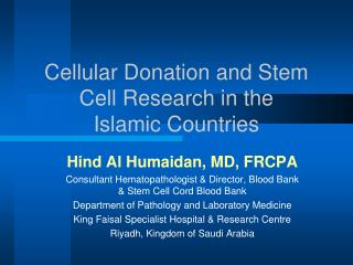 Cellular Donation and Stem Cell Research in the  Islamic Countries