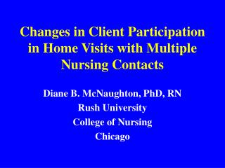 Changes in Client Participation in Home Visits with Multiple Nursing Contacts