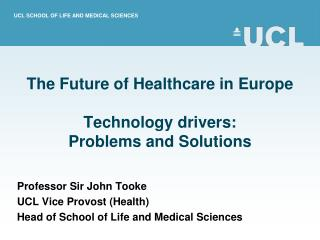 The Future of Healthcare in Europe Technology drivers:  Problems and Solutions