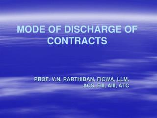 MODE OF DISCHARGE OF CONTRACTS
