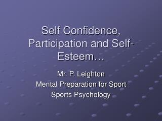 Self Confidence, Participation and Self-Esteem…