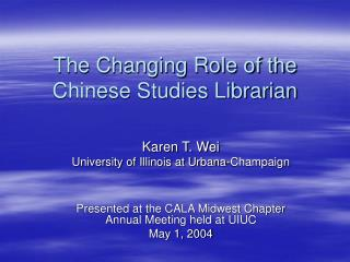 The Changing Role of the Chinese Studies Librarian
