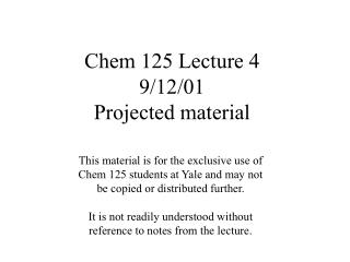 Chem 125 Lecture 4 9/12/01 Projected material