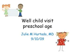 Well child visit  preschool age