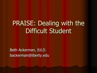 PRAISE: Dealing with the Difficult Student