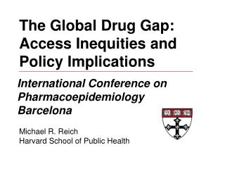The Global Drug Gap: Access Inequities and Policy Implications