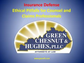Insurance Defense  Ethical  Pitfalls for Counsel and  Claims  Professionals