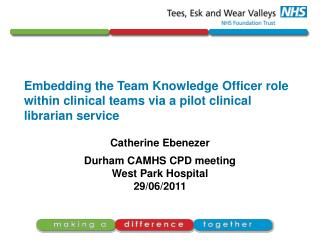 Embedding the Team Knowledge Officer role within clinical teams via a pilot clinical librarian service