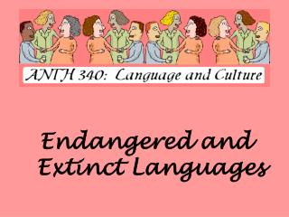 Endangered and Extinct Languages