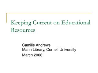Keeping Current on Educational Resources