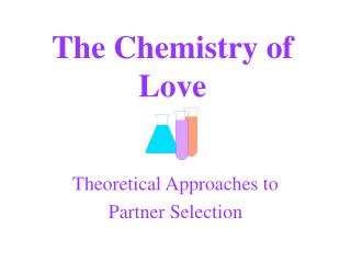 The Chemistry of Love